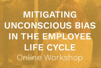 Mitigating Unconscious Bias In the Employee Life Cycle Online Workshop