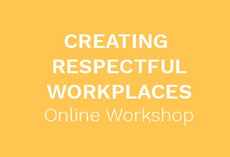 Creating respectful workplaces online workshop