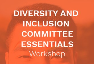 Diversity and Inclusion Committee Essentials Workshop