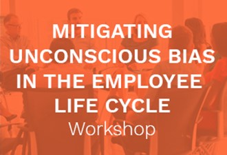 Mitigating Unconscious Bias in the Employee Life Cycle Workshop